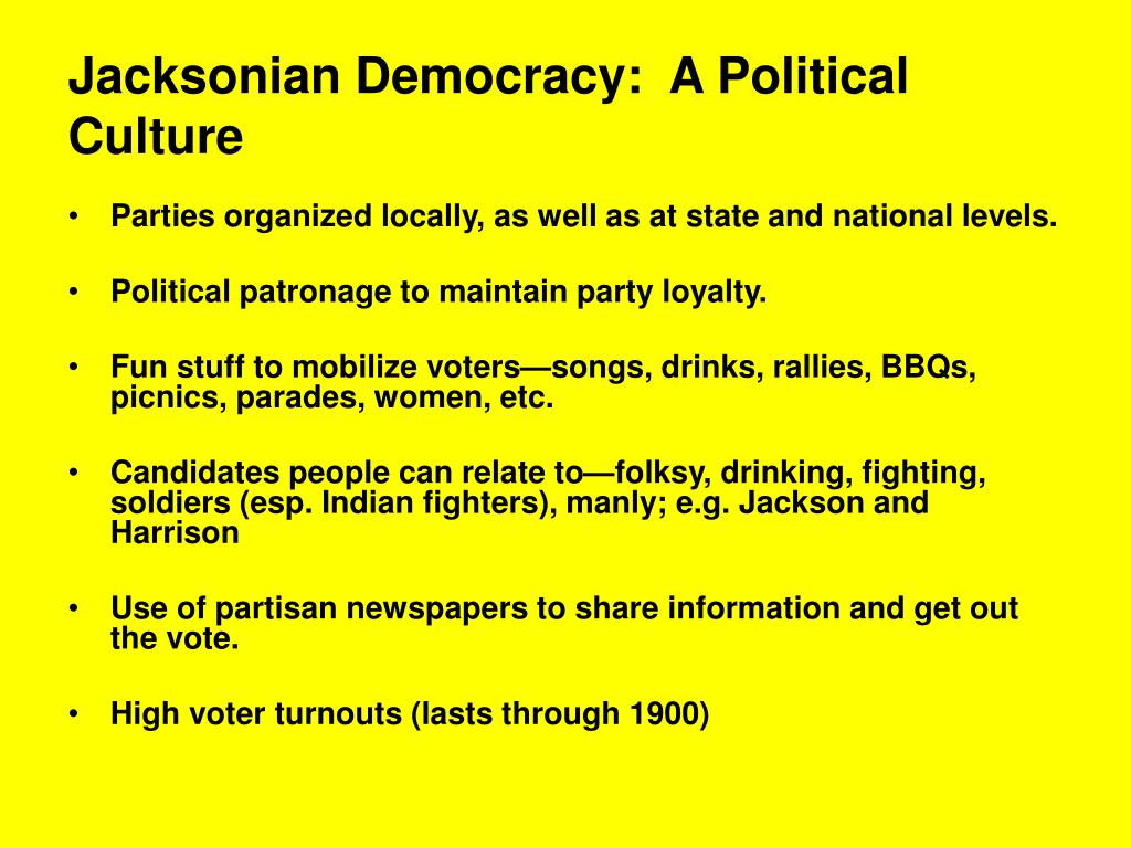Jacksonian Democracy:  A Political Culture