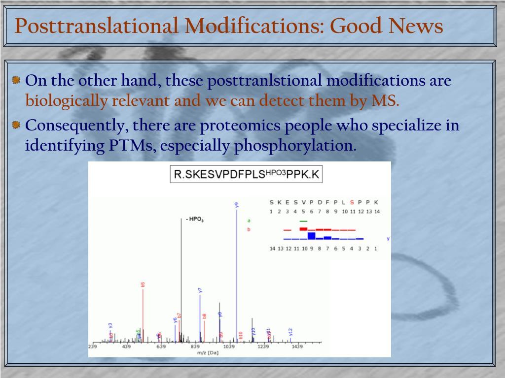 Posttranslational Modifications: Good News