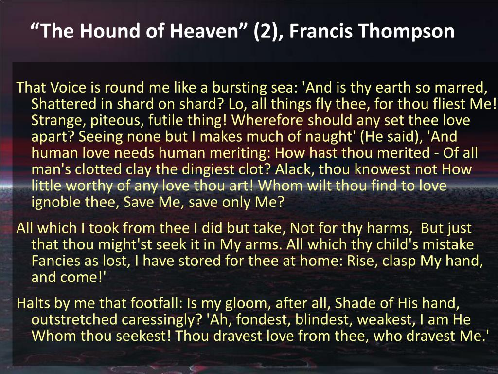 """The Hound of Heaven"" (2), Francis Thompson"