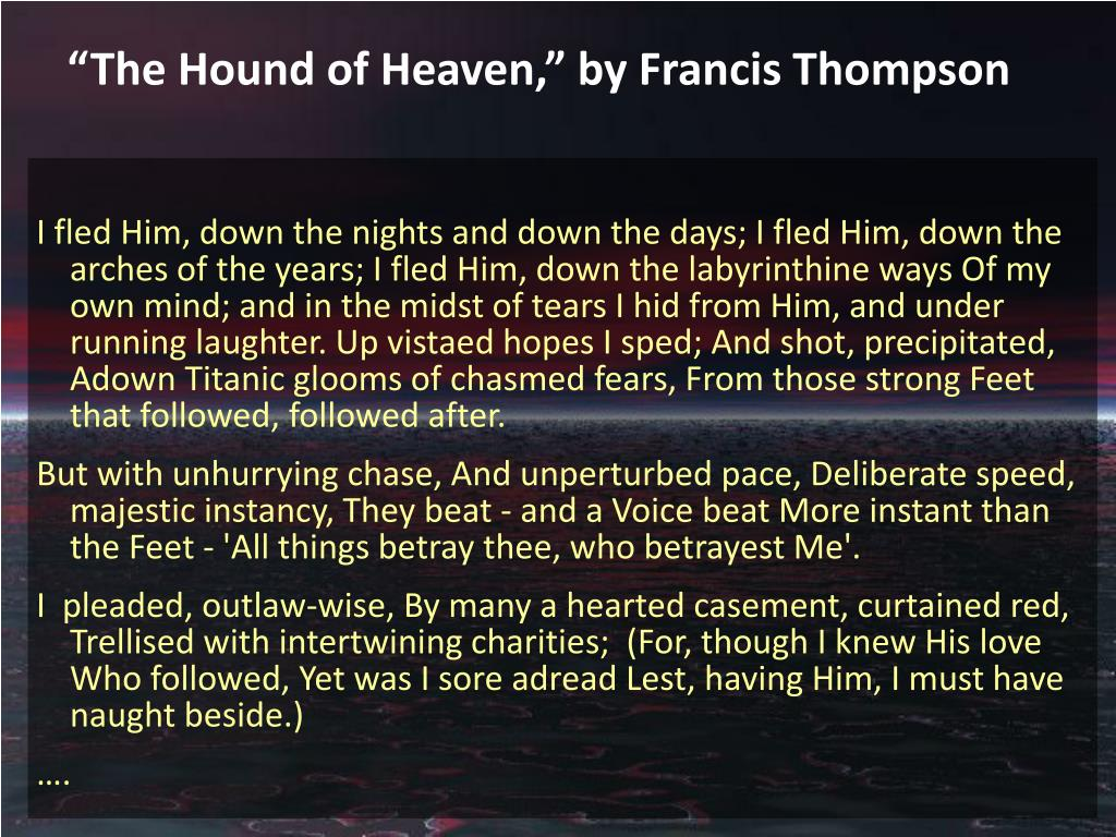 """The Hound of Heaven,"" by Francis Thompson"