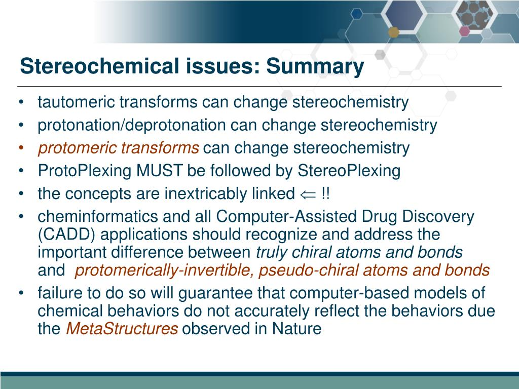 Stereochemical issues: Summary