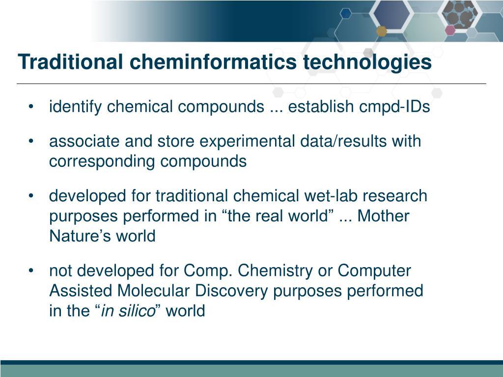 Traditional cheminformatics technologies