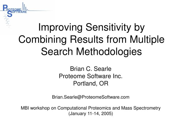Improving sensitivity by combining results from multiple search methodologies