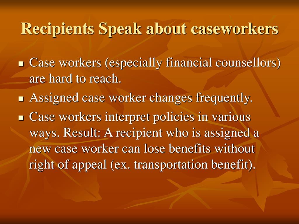 Recipients Speak about caseworkers