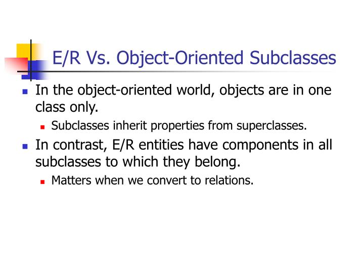 E/R Vs. Object-Oriented Subclasses