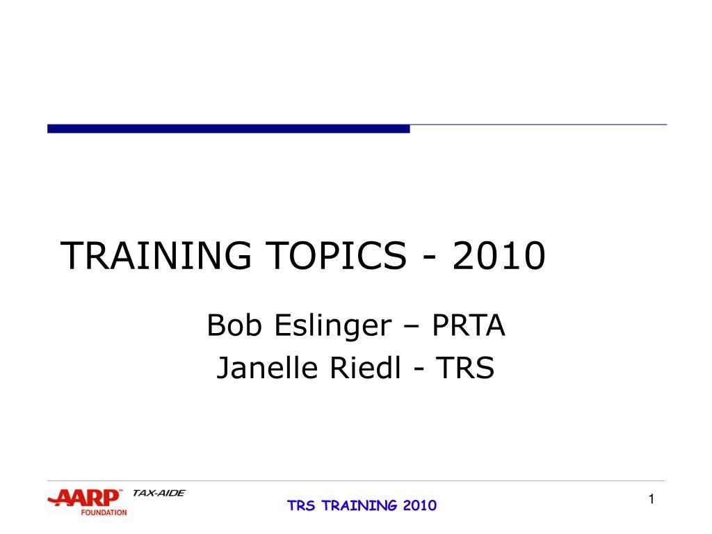 TRAINING TOPICS - 2010