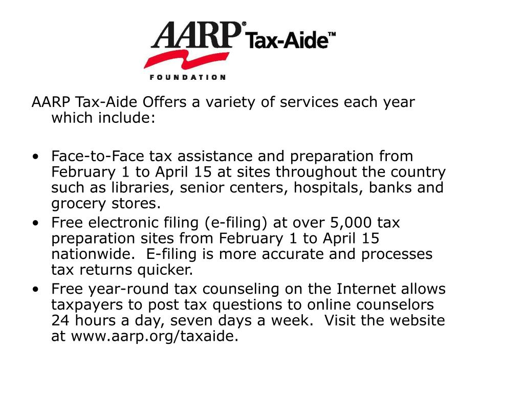 AARP Tax-Aide Offers a variety of services each year which include: