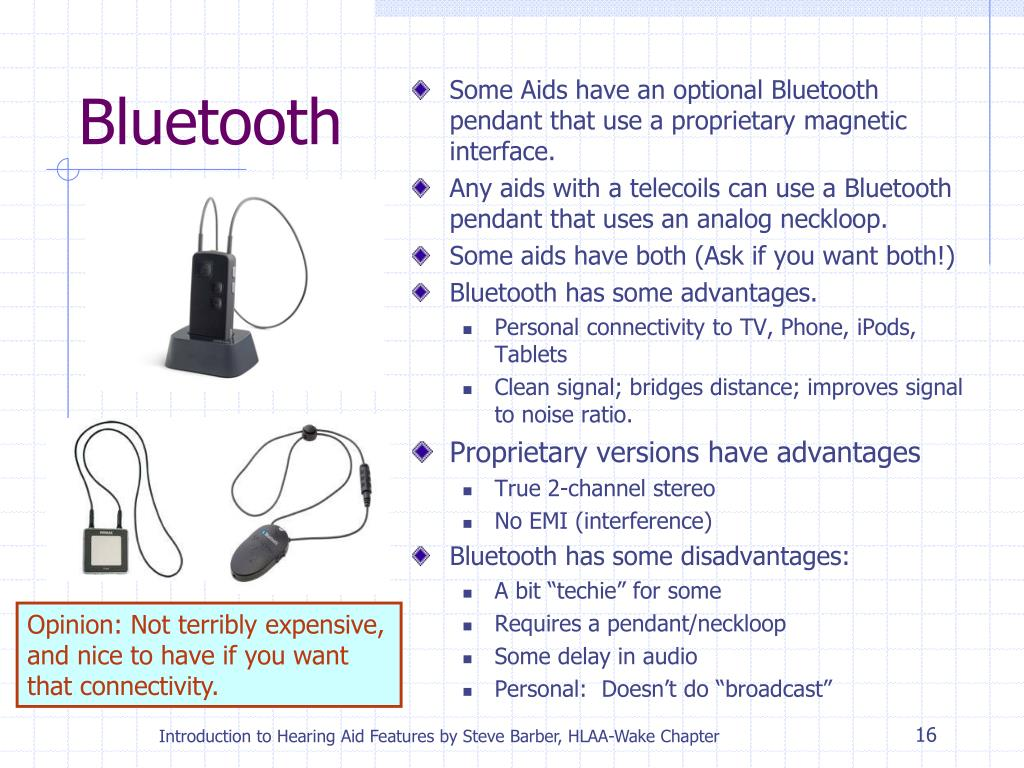 Some Aids have an optional Bluetooth pendant that use a proprietary magnetic interface.