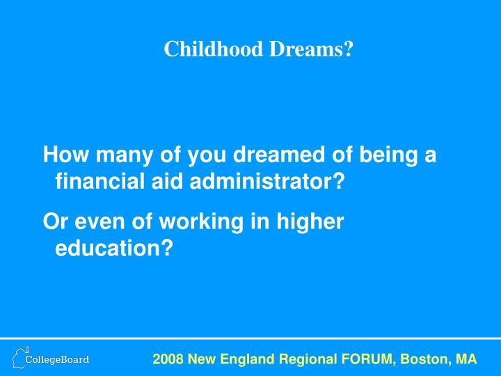 Childhood Dreams?