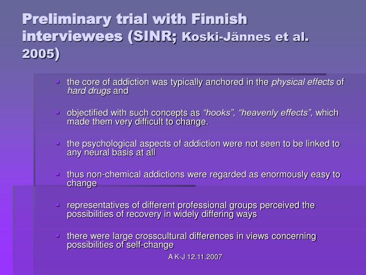 Preliminary trial with Finnish interviewees (