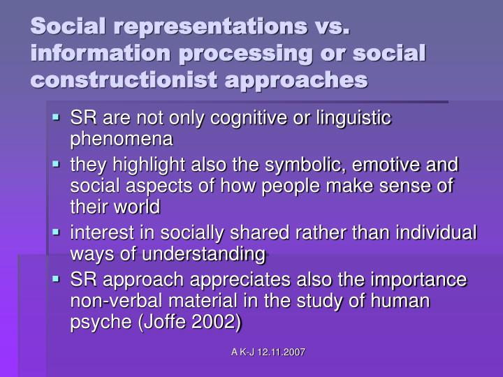Social representations vs. information processing or social constructionist approaches