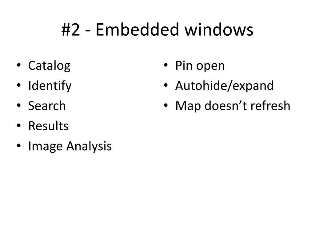 #2 - Embedded windows