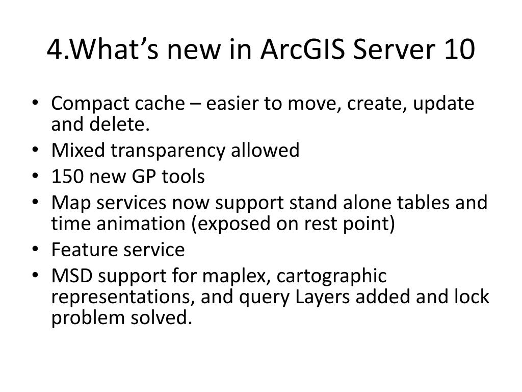 4.What's new in ArcGIS Server 10