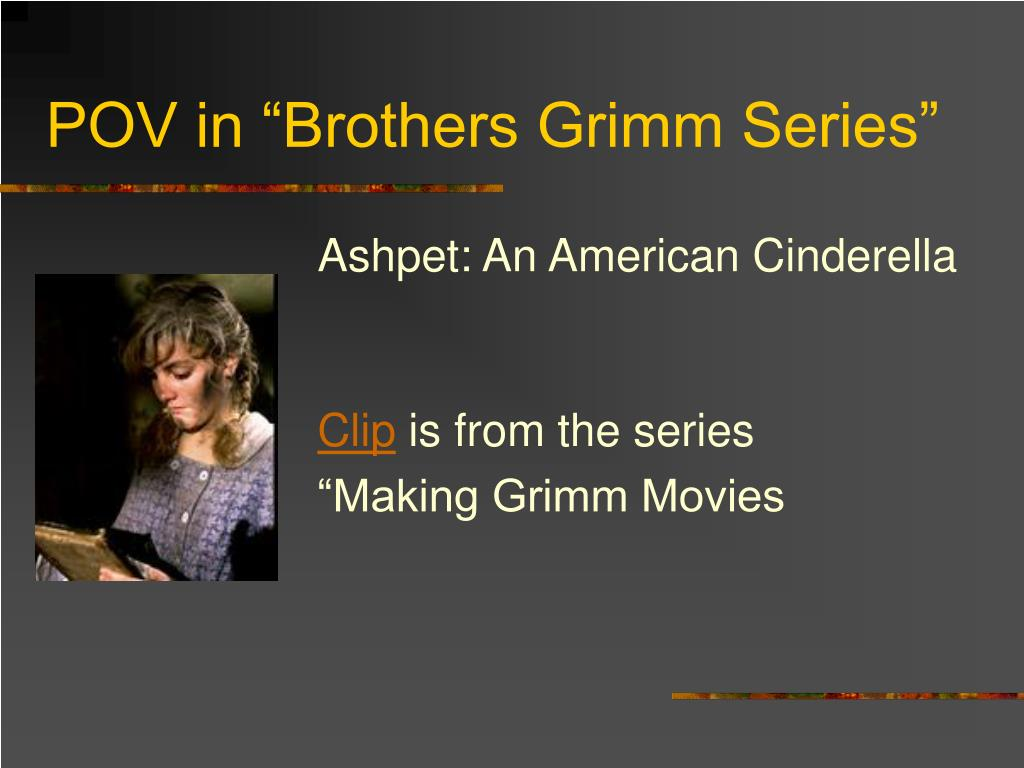 "POV in ""Brothers Grimm Series"""