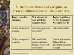 3 define attributes and exception or error conditions cont d sales and a r