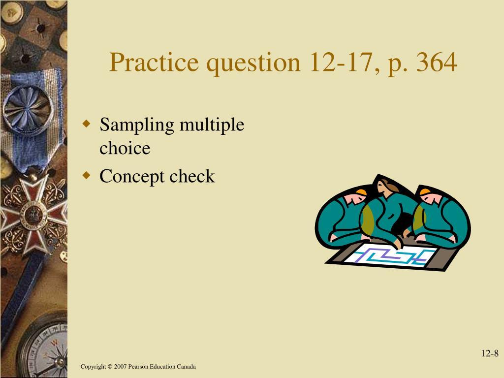 Practice question 12-17, p. 364