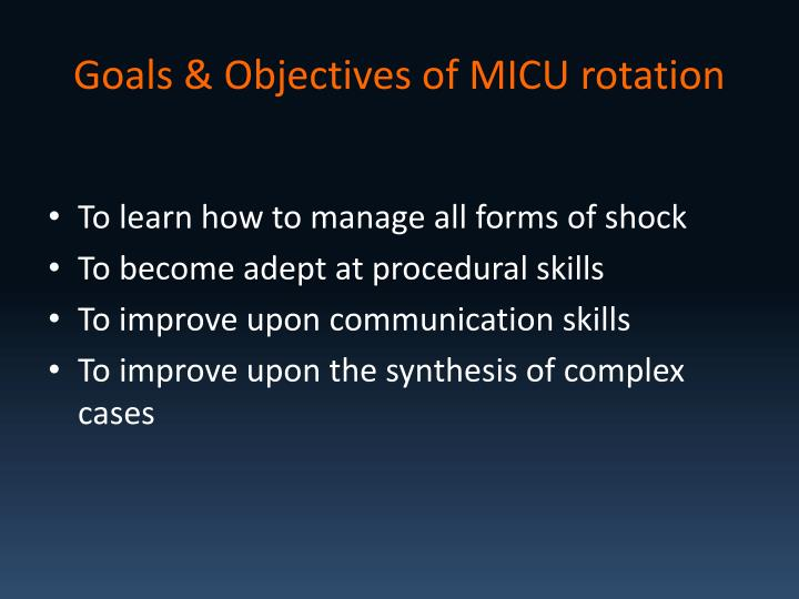 Goals objectives of micu rotation3