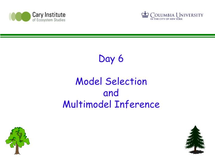 Day 6 model selection and multimodel inference