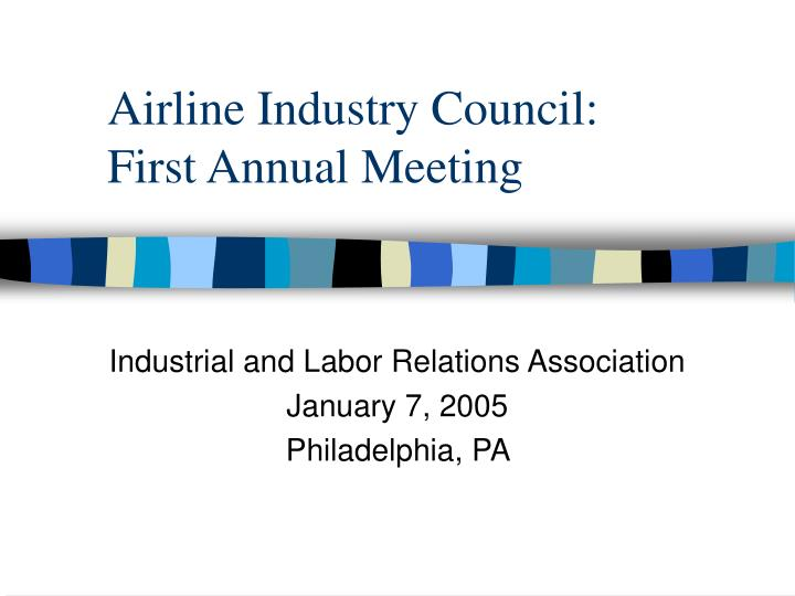 Airline industry council first annual meeting