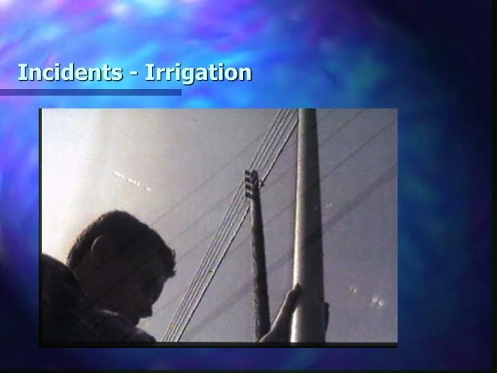 Incidents - Irrigation