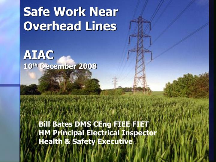 safe work near overhead lines aiac 10 th december 2008