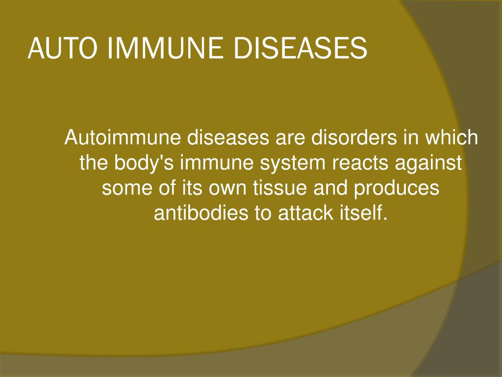 AUTO IMMUNE DISEASES