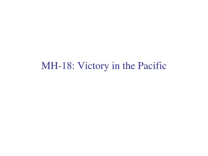 Mh 18 victory in the pacific l.jpg