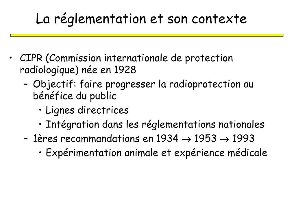 La réglementation et son contexte