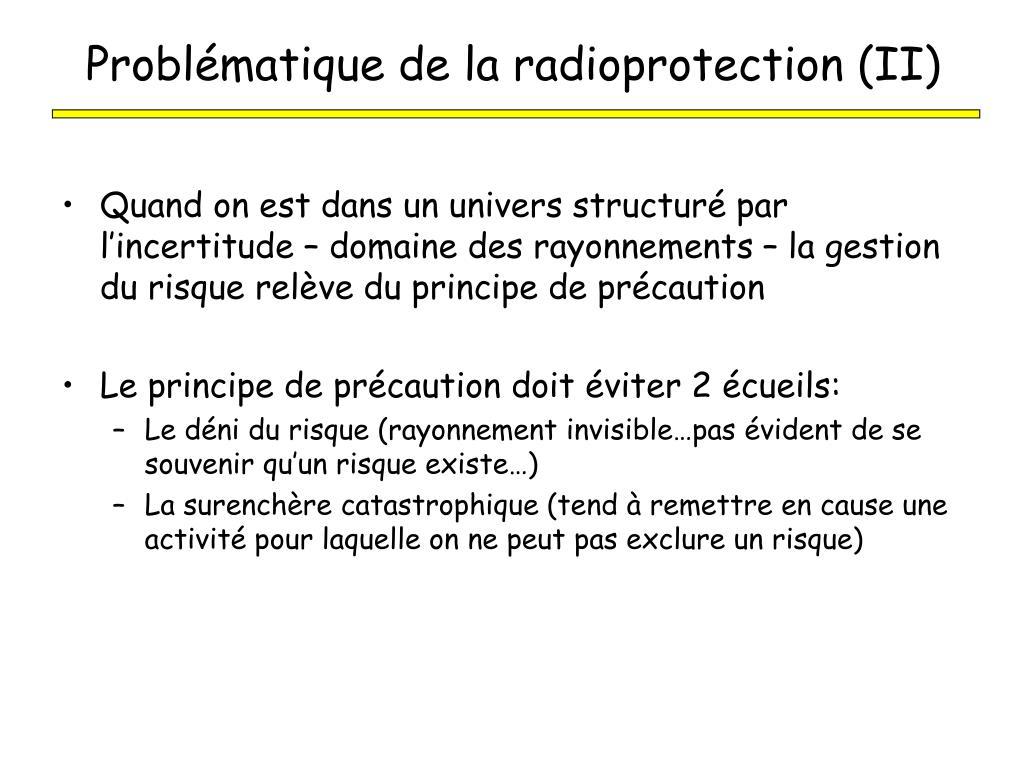 Problématique de la radioprotection (II)