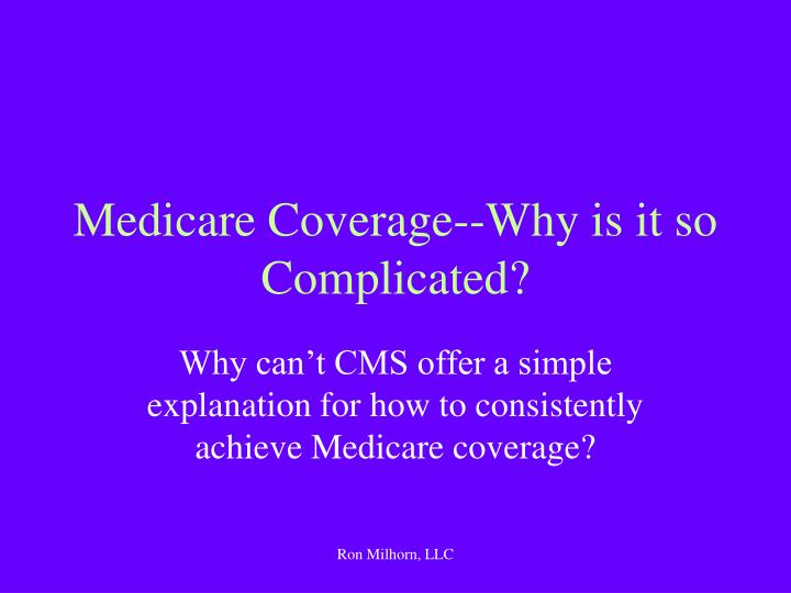 Medicare coverage why is it so complicated