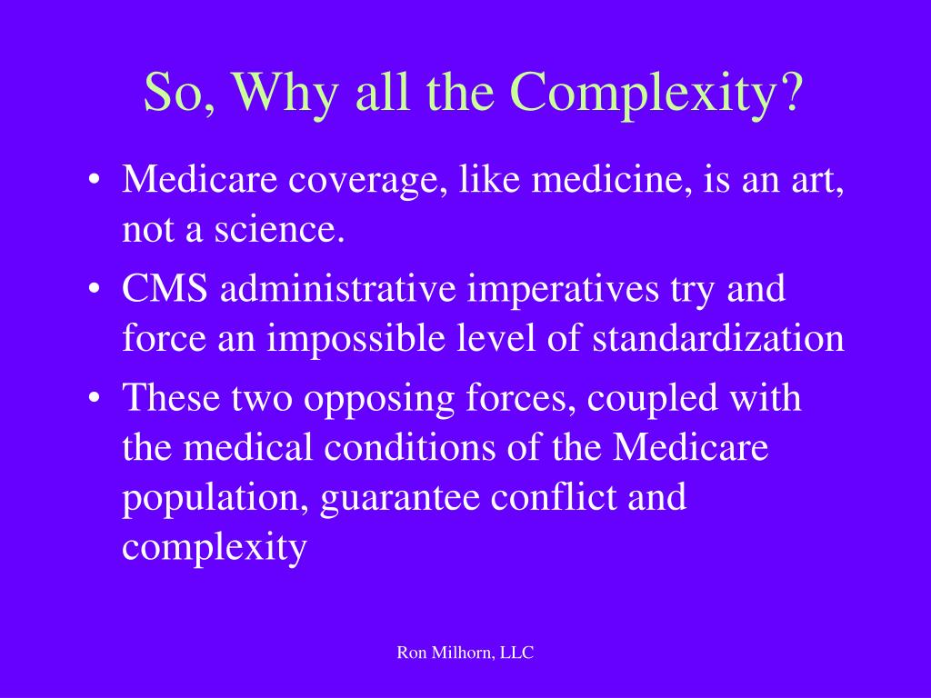 So, Why all the Complexity?