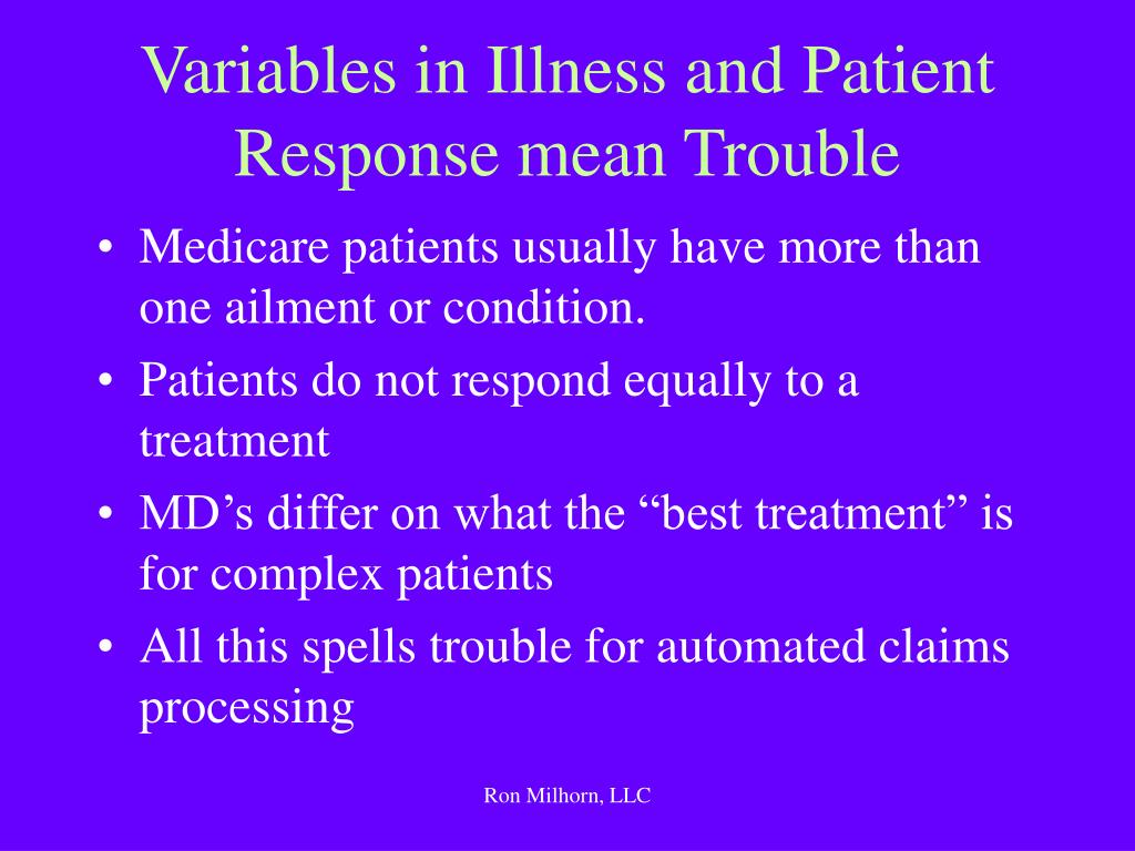 Variables in Illness and Patient Response mean Trouble