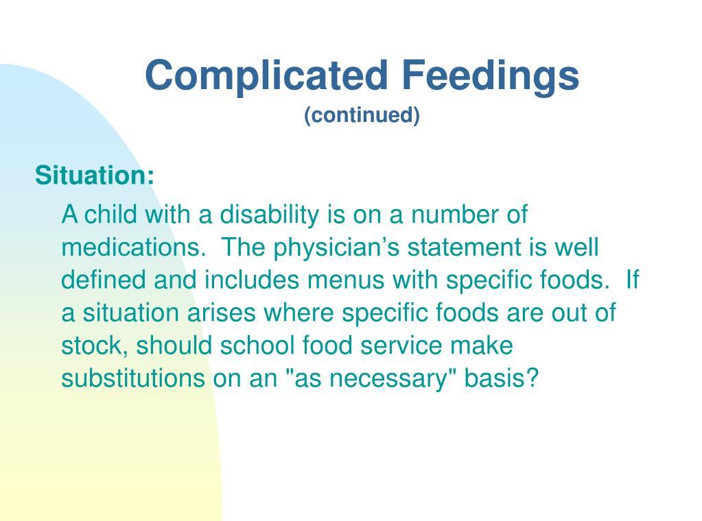 Complicated Feedings