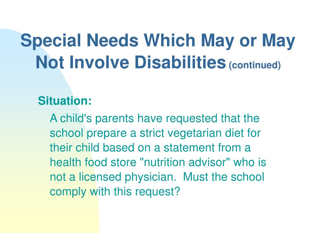 Special Needs Which May or May Not Involve Disabilities