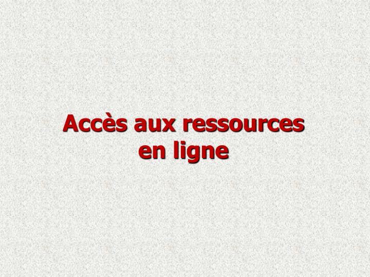 Accès aux ressources