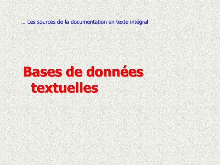 … Les sources de la documentation en texte intégral
