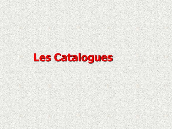 Les Catalogues