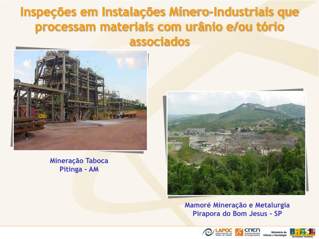 Inspeções em Instalações Mínero-Industriais que processam materiais com urânio e/ou tório associados