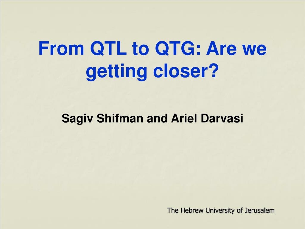 From QTL to QTG: Are we getting closer?