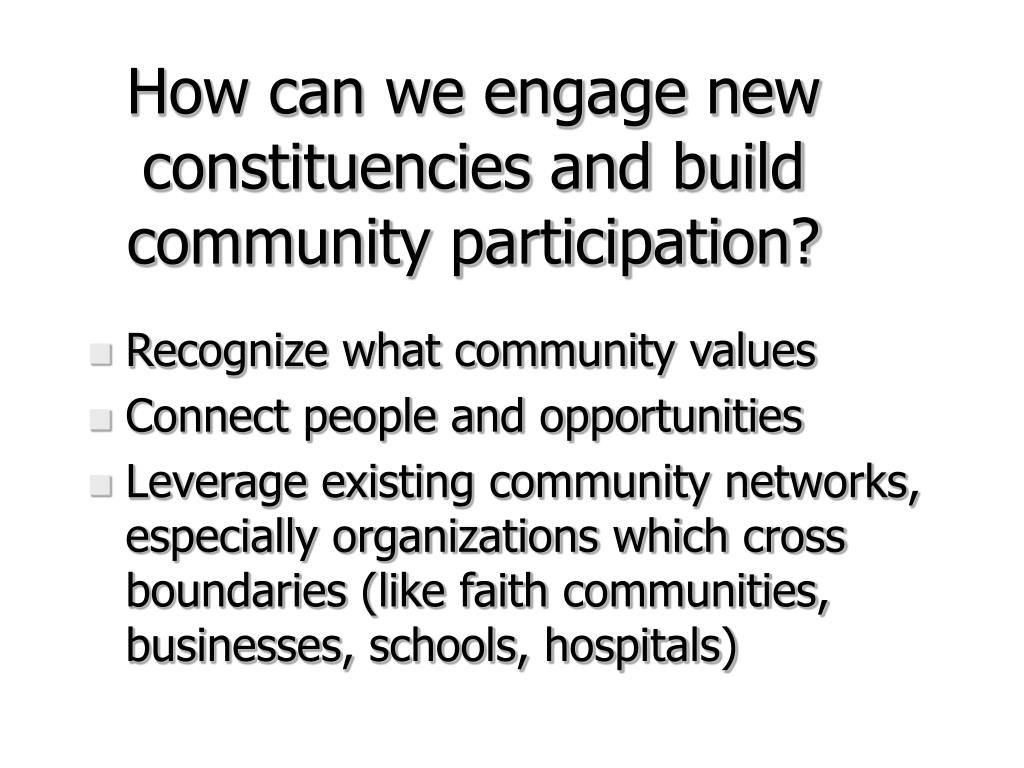 How can we engage new constituencies and build community participation?