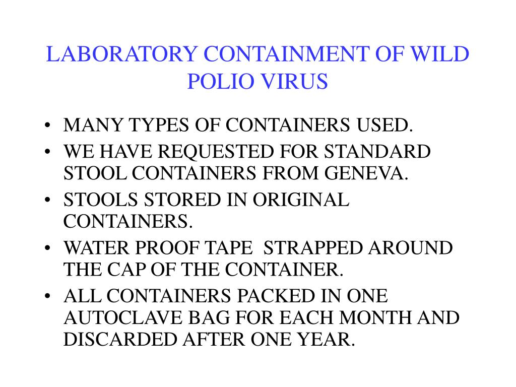 LABORATORY CONTAINMENT OF WILD POLIO VIRUS