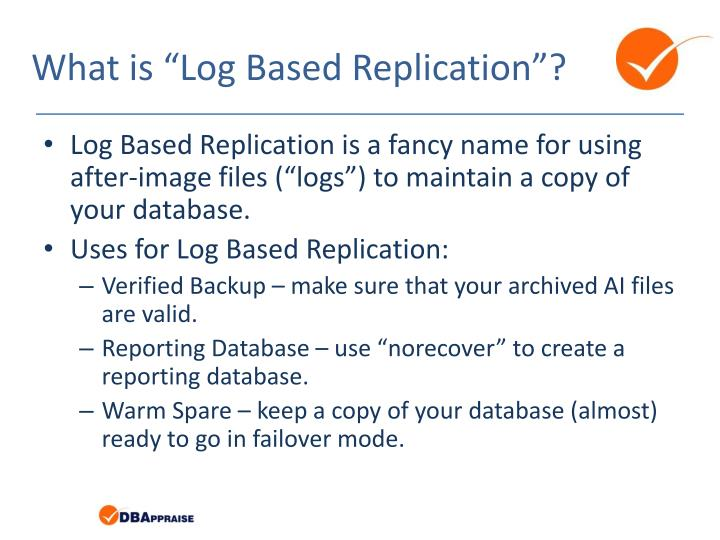 """What is """"Log Based Replication""""?"""