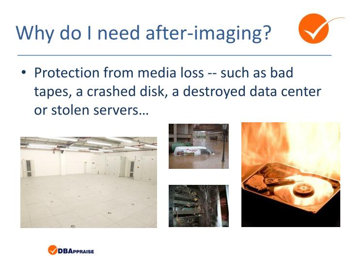 Why do I need after-imaging?
