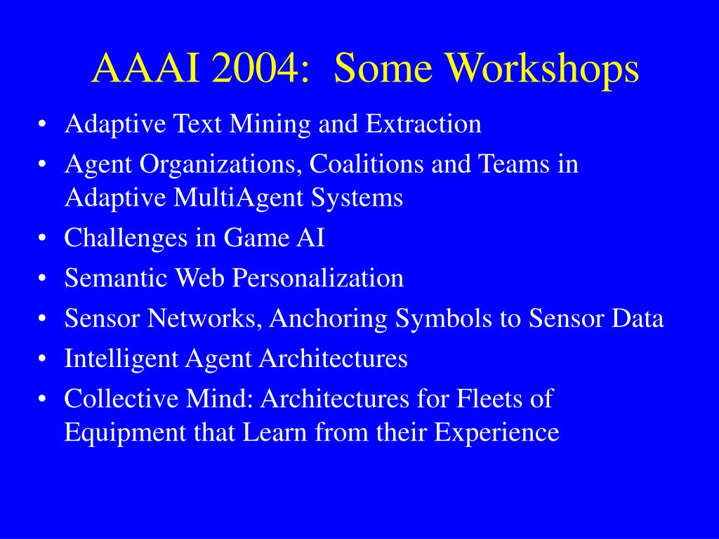 AAAI 2004:  Some Workshops
