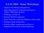 aaai 2004 some workshops