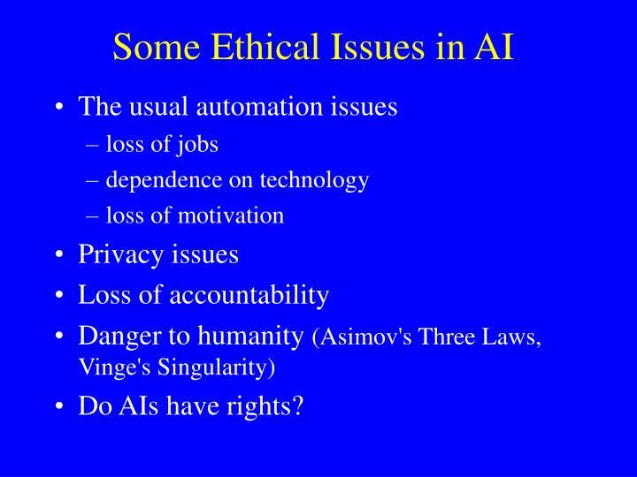 Some ethical issues in ai