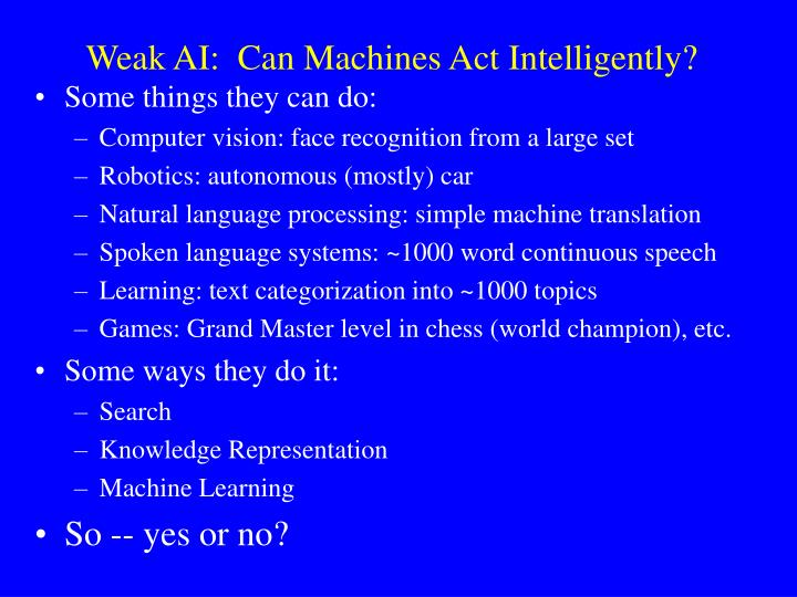Weak ai can machines act intelligently