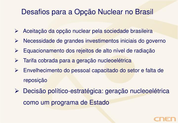 Desafios para a Opção Nuclear no Brasil