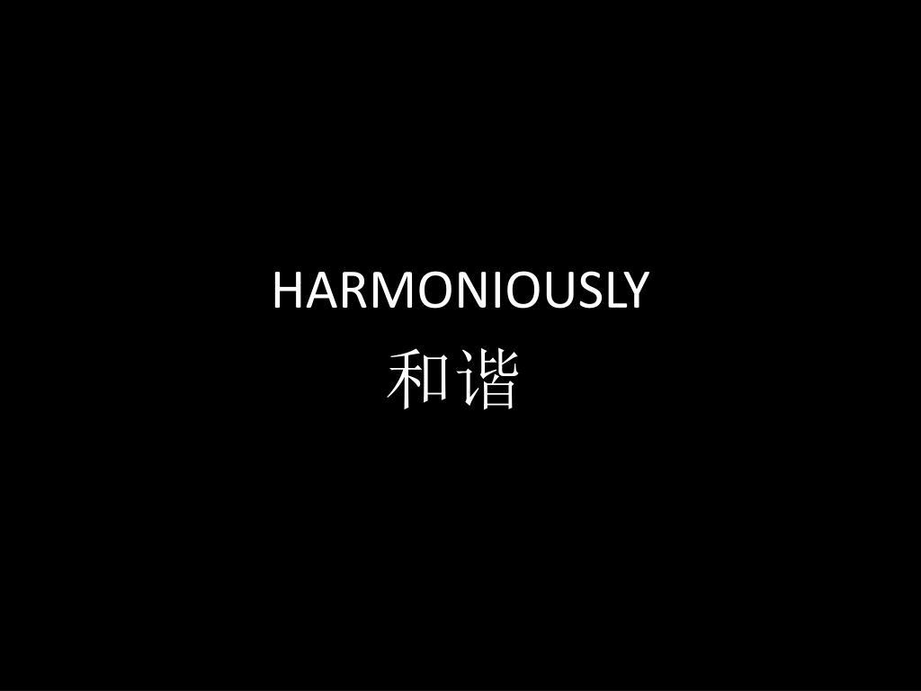 HARMONIOUSLY