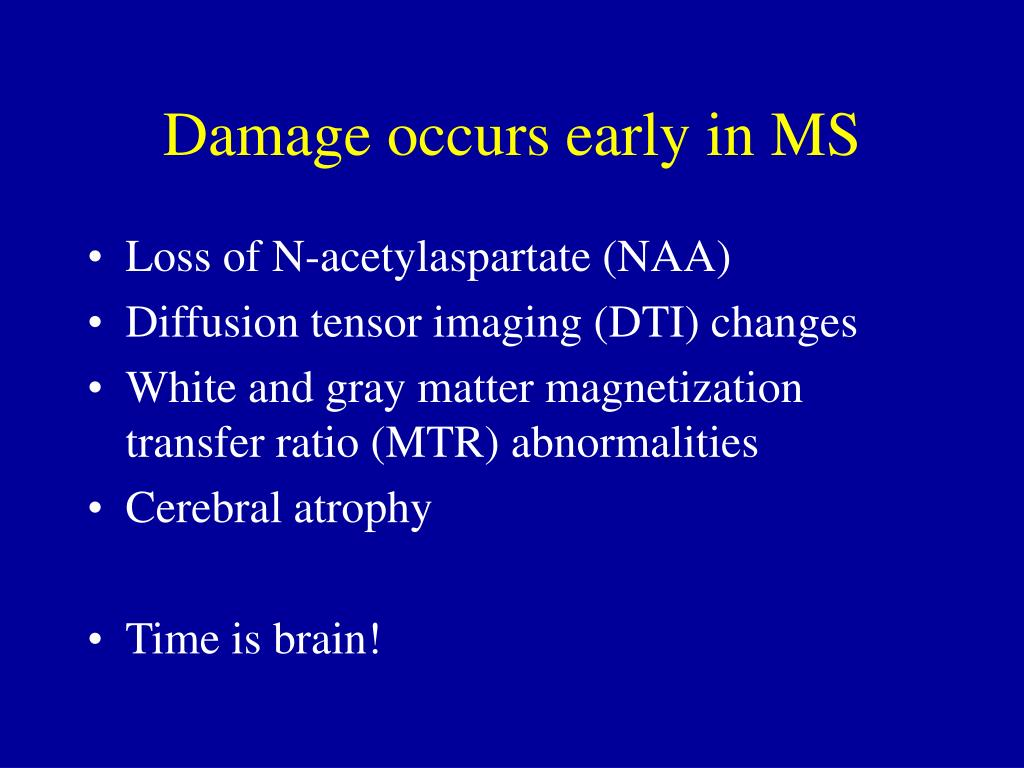 Damage occurs early in MS